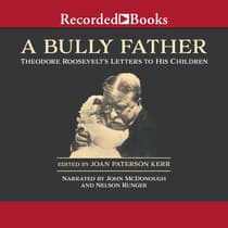 A Bully Father by Theodore Roosevelt audiobook