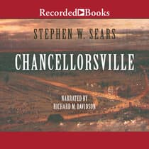 Chancellorsville by Stephen W. Sears audiobook