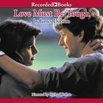 Love Must Be Tough by James Dobson audiobook