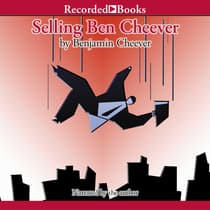 Selling Ben Cheever by Benjamin Cheever audiobook