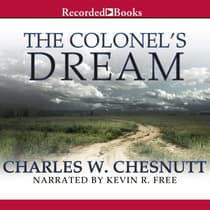 The Colonel's Dream by Charles Chesnutt audiobook