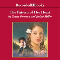 The Pattern of Her Heart by Tracie Peterson audiobook