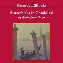 Sisterchicks in Gondolas! by Robin Jones Gunn audiobook