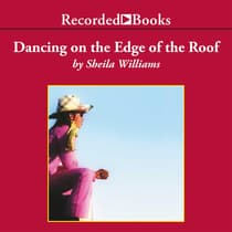 Dancing on the Edge of the Roof by Sheila Williams audiobook