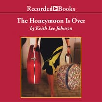 The Honeymoon is Over by Keith Lee Johnson audiobook