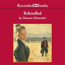 Rekindled by Tamera Alexander audiobook
