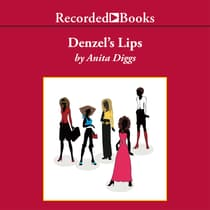 Denzel's Lips by Anita Doreen Diggs audiobook