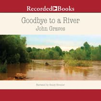 Goodbye to a River by John Graves audiobook