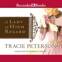 A Lady of High Regard by Tracie Peterson audiobook