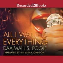 All I Want is Everything by Daaimah Poole audiobook