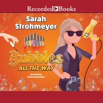 Bubbles All the Way by Sarah Strohmeyer audiobook