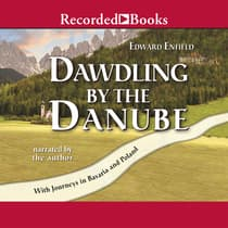 Dawdling by the Danube by Edward Enfield audiobook