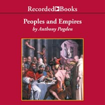 Peoples and Empires by Anthony Pagden audiobook