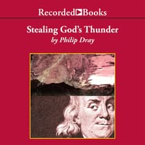 Stealing God's Thunder by Philip Dray audiobook