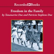 Freedom in the Family by Tananarive Due audiobook