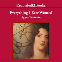 Everything I Ever Wanted by Jo Goodman audiobook