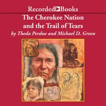 Cherokee Nation and the Trail of Tears by Michael D.  Green audiobook