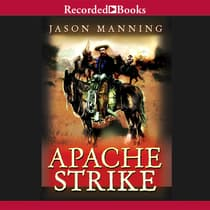 Apache Strike by Jason Manning audiobook