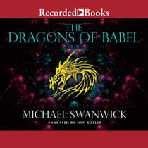 The Dragons of Babel by Michael Swanwick audiobook