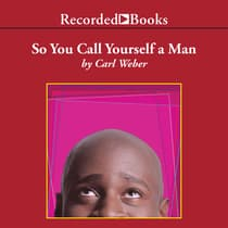 So You Call Yourself A Man by Carl Weber audiobook