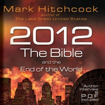 2012, the Bible, and the End of the World by Mark Hitchcock audiobook