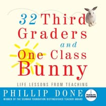 32 Third Graders and One Class Bunny by Phillip Done audiobook