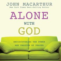 Alone with God by John F. MacArthur audiobook