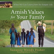 Amish Values for Your Family by Suzanne Woods Fisher audiobook