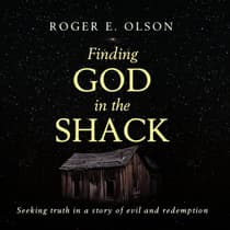 Finding God in the Shack by Roger E. Olson audiobook