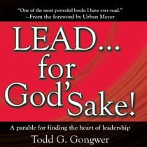 LEAD . . . For God's Sake! by Todd G. Gongwer audiobook