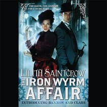 The Iron Wyrm Affair by Lilith Saintcrow audiobook