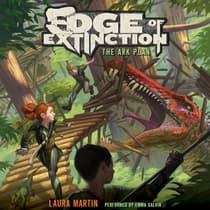Edge of Extinction #1: The Ark Plan by Laura Martin audiobook