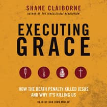 Executing Grace by Shane Claiborne audiobook
