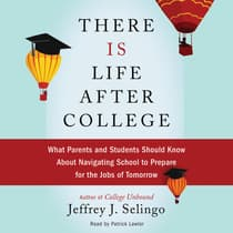 There Is Life After College by Jeffrey J. Selingo audiobook