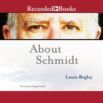 About Schmidt by Louis Begley audiobook