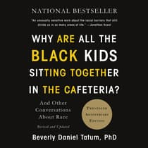 Why Are All the Black Kids Sitting Together in the Cafeteria? by Beverly Daniel Tatum audiobook