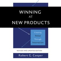 Winning at New Products by Robert G. Cooper audiobook