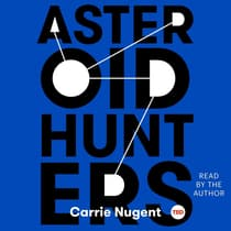 Asteroid Hunters by Carrie Nugent audiobook