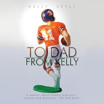 To Dad, From Kelly by Kelly Lytle audiobook