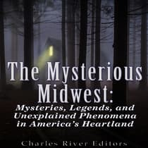 The Mysterious Midwest by Charles River Editors audiobook