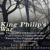 King Philip's War by Charles River Editors audiobook