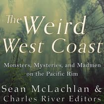 The Weird West Coast by Charles River Editors audiobook
