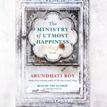 The Ministry of Utmost Happiness by Arundhati Roy audiobook