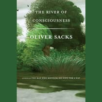 The River of Consciousness by Oliver Sacks audiobook