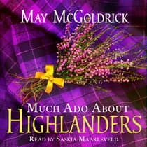 Much Ado About Highlanders by May McGoldrick audiobook