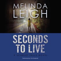 Seconds to Live by Melinda Leigh audiobook