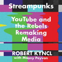 Streampunks by Robert Kyncl audiobook
