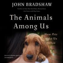The Animals among Us by John Bradshaw audiobook
