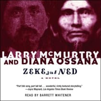 Zeke And Ned by Larry McMurtry audiobook