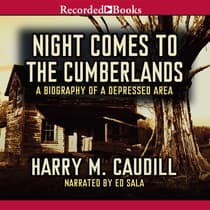 Night Comes to the Cumberlands by Harry M. Caudill audiobook